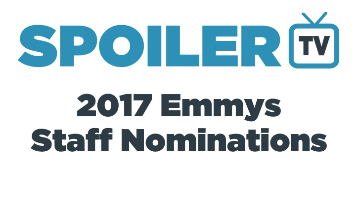 2017 Emmy Awards - SpoilerTV Staff Nominations