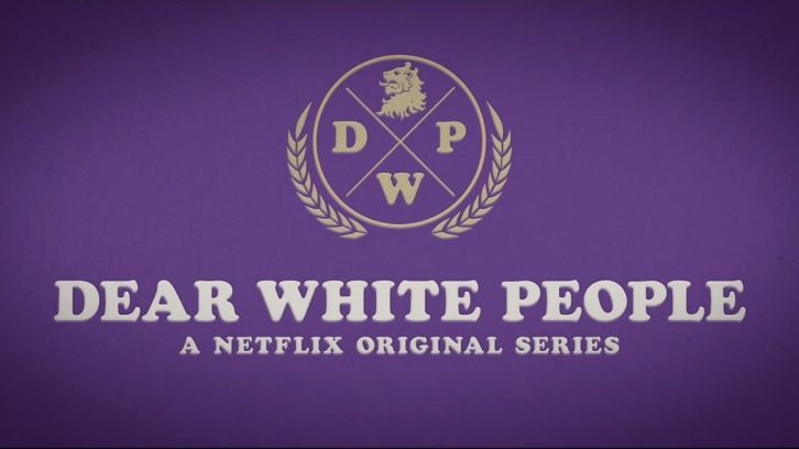 Dear White People - Season 1 - Open Discussion + Poll