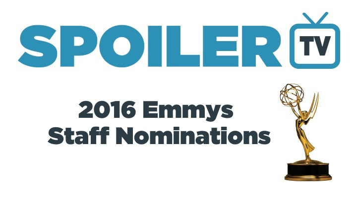 2016 Emmy Awards - SpoilerTV Staff Nominations