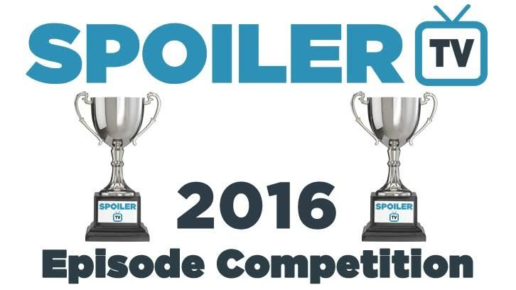 The SpoilerTV 2016 Episode Competition - Winner and Final Words