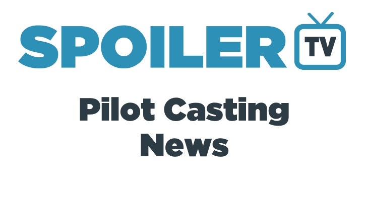 The SpoilerTV 2017 Pilot Casting Newsreel *Updated 21st February 2017*