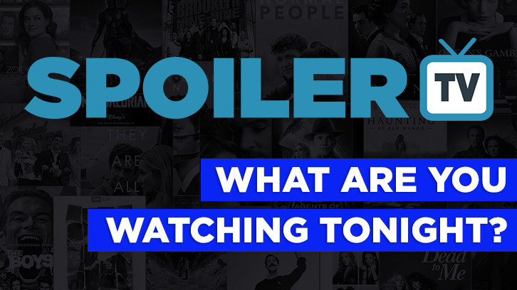POLL : What are you watching Tonight? - 4th October 2016