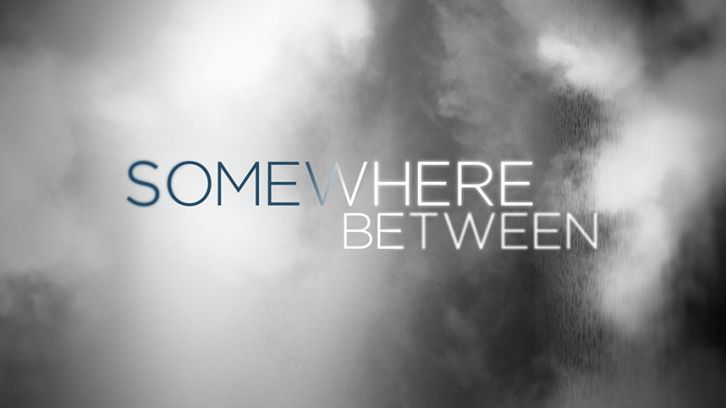 POLL : What did you think of Somewhere Between - Series Premiere?